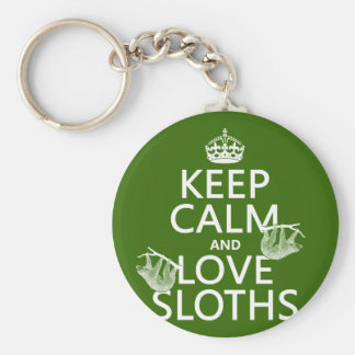 Keep Calm and Love Sloths (any background color) Key Ring