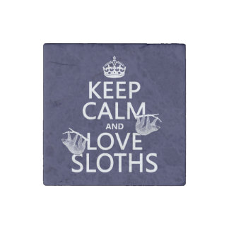 Keep Calm and Love Sloths (any background color) Stone Magnet