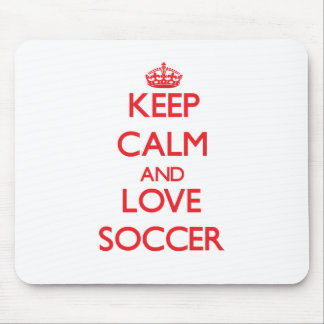 Keep calm and love Soccer Mousepad