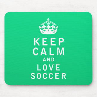 Keep Calm and Love Soccer Mousepads