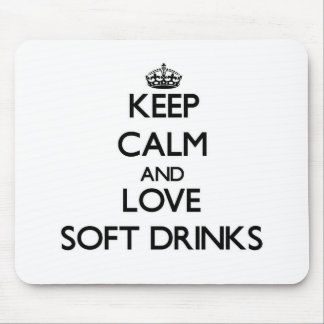 Keep calm and love Soft Drinks Mouse Pads