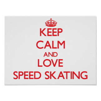 Keep calm and love Speed Skating Poster