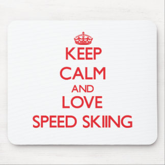 Keep calm and love Speed Skiing Mouse Pad