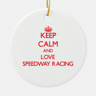 Keep calm and love Speedway Racing Christmas Ornament