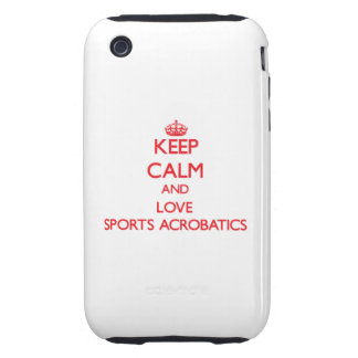 Keep calm and love Sports Acrobatics Tough iPhone 3 Case