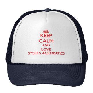 Keep calm and love Sports Acrobatics Hats