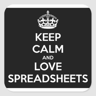 KEEP CALM AND LOVE SPREADSHEETS SQUARE STICKER