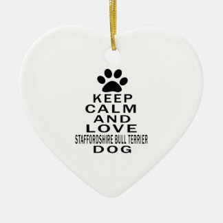 Keep Calm And Love Staffordshire Bull Terrier Dog Ornament