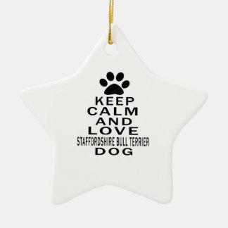 Keep Calm And Love Staffordshire Bull Terrier Dog Christmas Ornaments