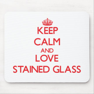Keep calm and love Stained Glass Mousepad