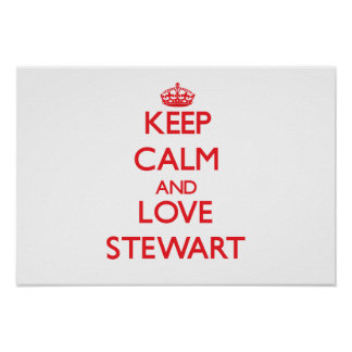 Keep calm and love Stewart Posters