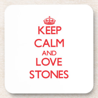 Keep calm and love Stones Drink Coaster