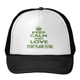 Keep Calm And Love Stunt Plane Flying Trucker Hats