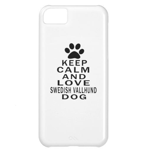 Keep Calm And Love Swedish Vallhund Dog iPhone 5C Case