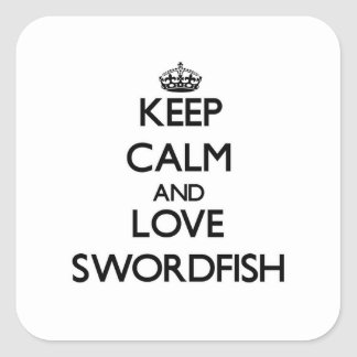 Keep calm and Love Swordfish Square Sticker