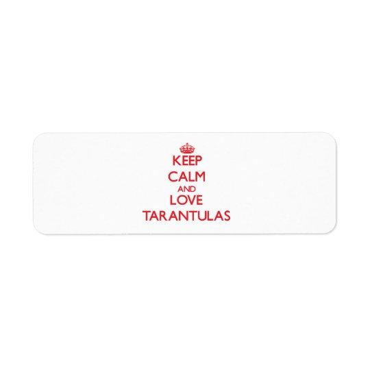 Keep calm and love Tarantulas