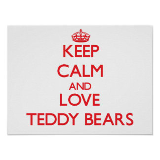 Keep calm and love Teddy Bears Posters