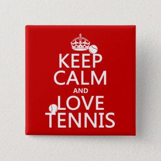 Keep Calm and Love Tennis 15 Cm Square Badge