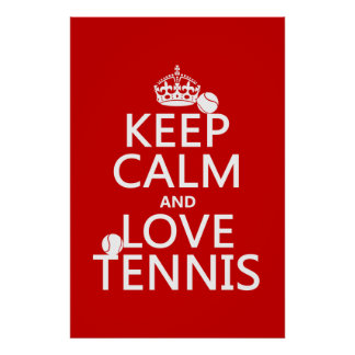 Keep Calm and Love Tennis (customise colour) Poster