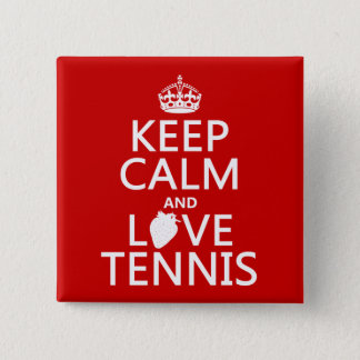 Keep Calm and Love Tennis (in any color) 15 Cm Square Badge
