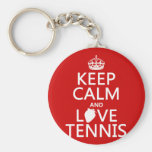Keep Calm and Love Tennis (in any colour)