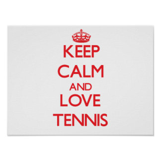 Keep calm and love Tennis Posters