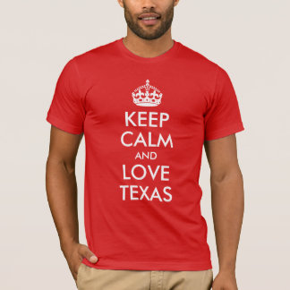 Keep Calm and Love Texas T-Shirt