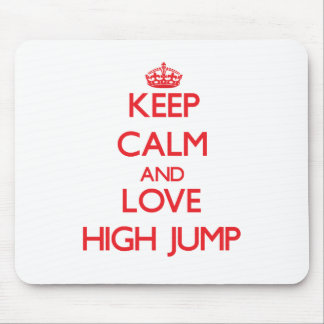 Keep calm and love The High Jump Mouse Pads