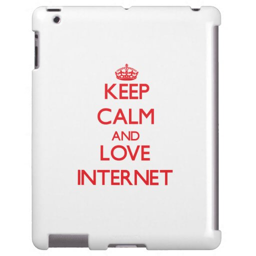 Keep calm and love The Internet