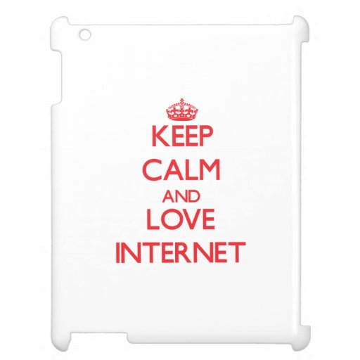 Keep calm and love The Internet iPad Covers