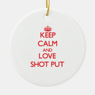 Keep calm and love The Shot Put Christmas Tree Ornaments