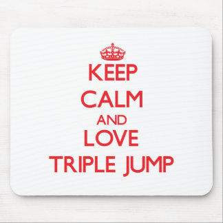 Keep calm and love The Triple Jump Mouse Pads