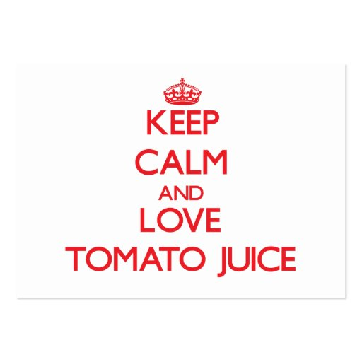 Keep calm and love Tomato Juice Business Card