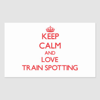 Keep calm and love Train Spotting Rectangular Stickers