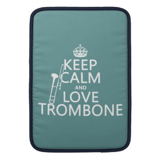 Keep Calm and Love Trombone (any background color) Sleeve For MacBook Air