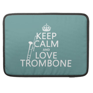 Keep Calm and Love Trombone (any background color) Sleeve For MacBook Pro