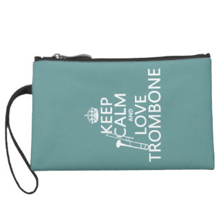 Keep Calm and Love Trombone (any background color) Suede Wristlet
