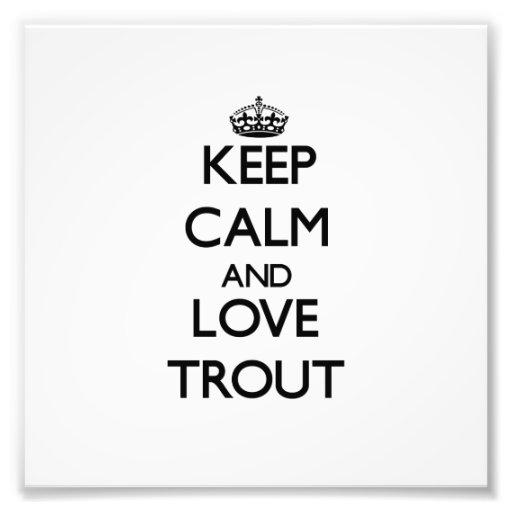 Keep calm and Love Trout Photo Art