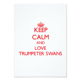 Keep calm and love Trumpeter Swans Custom Invite
