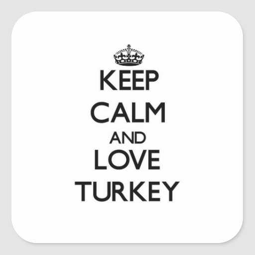 Keep Calm and Love Turkey Square Stickers