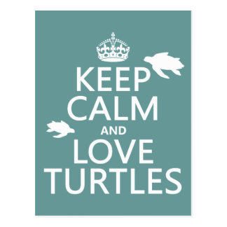 Keep Calm and Love Turtles (any background color) Postcard