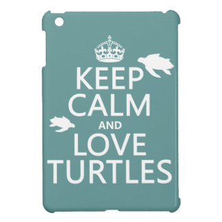 Keep Calm and Love Turtles Case For The iPad Mini