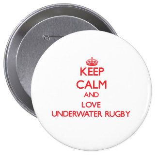 Keep calm and love Underwater Rugby Buttons