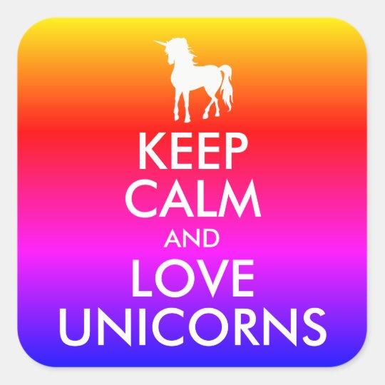 Keep Calm and Love Unicorns Rainbow Ombre Square