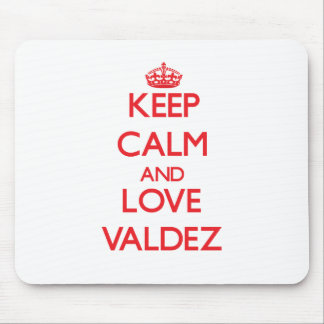 Keep calm and love Valdez Mouse Pad