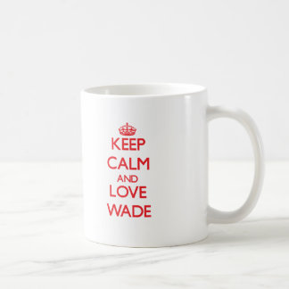 Keep calm and love Wade Coffee Mugs