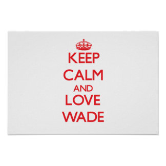 Keep calm and love Wade Posters