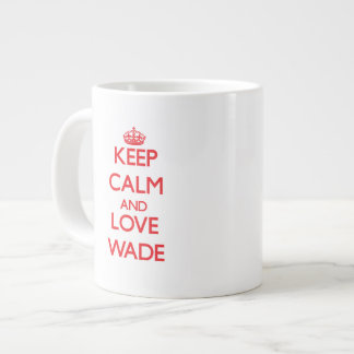 Keep calm and love Wade Extra Large Mugs