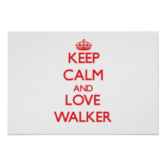 Keep calm and love Walker Poster