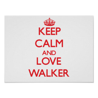 Keep calm and love Walker Posters